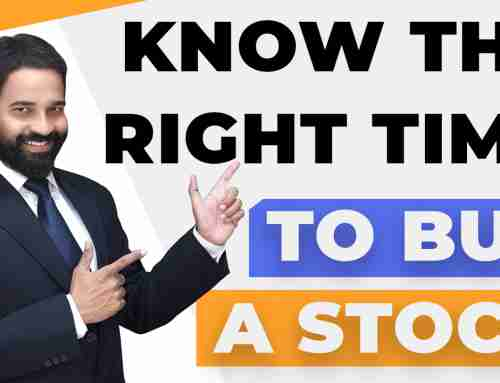 Know The Right Time To Buy A Stock